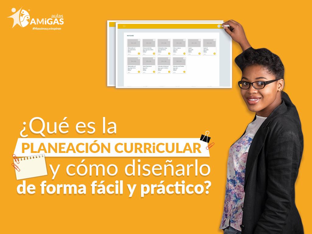 ¿Que es la planeación curricular y cómo diseñarlo de forma fácil y practico?